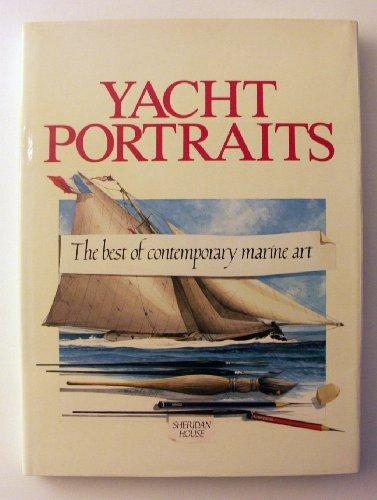 YACHT PORTRAITS: THE BEST OF CONTEMPORARY MARINE ART: Hoare, Karen, editor