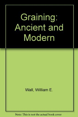 9780911378795: Graining: Ancient and Modern