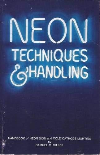 Neon Techniques and Handling: Handbook of Neon: Miller, Samuel C.