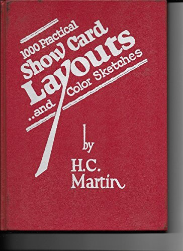 One Thousand Practical Show Card Layouts: Harold C. Martin