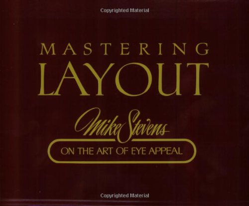 9780911380682: Mastering Layout Mike Stevens on the Art of Eye Appeal