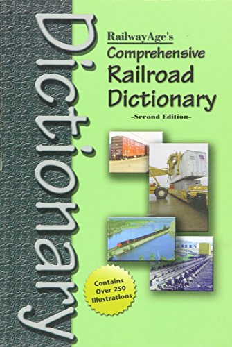 Railway Age's Comprehensive Railroad Dictionary: Various