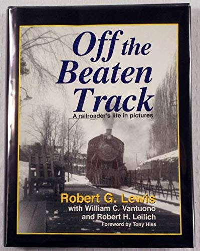 9780911382433: Off the Beaten Track : A Railroader's Life in Pictures