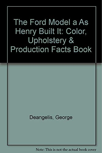 9780911383041: The Ford Model A As Henry Built It : Color, Upholstery & Production Facts Book