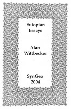 Eutopian Essays: Towards Making Good Places with: Wittbecker, Alan