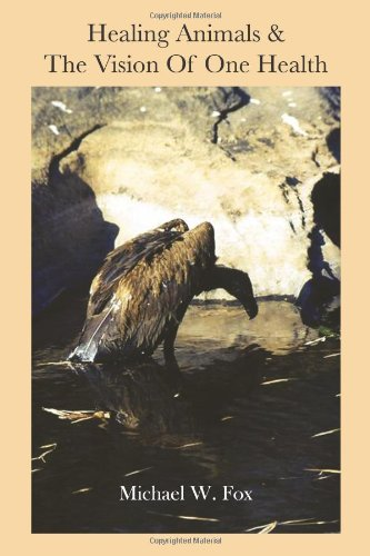 9780911385564: Healing Animals & The Vision of One Health: Earth Care & Human Care