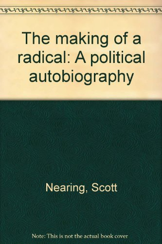 9780911394078: The Making of a Radical: A Political Autobiography
