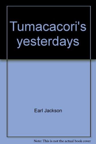 9780911408317: Tumacacori's yesterdays (Southwest Parks and Monuments Association. Popular series)