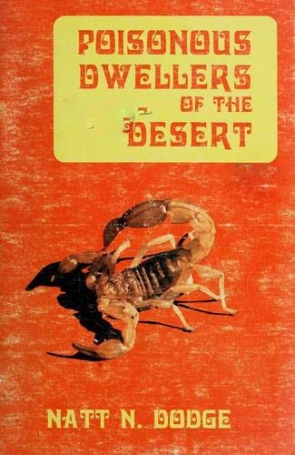 Poisonous Dwellers of the Desert. Edited by Dan Murphy.
