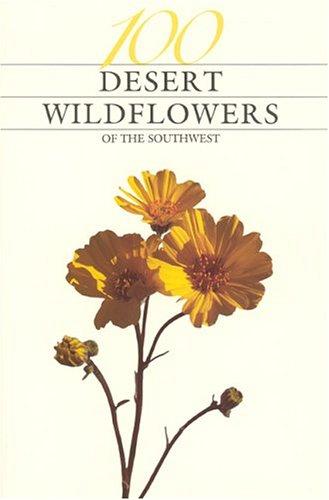 9780911408720: One Hundred Desert Wildflowers of the Southwest