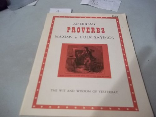 9780911410198: American Proverbs, Maxims and Folk Sayings
