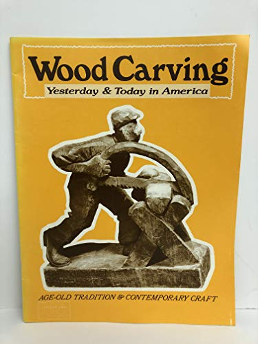 9780911410419: Woodcarving: Yesterday and Today in America