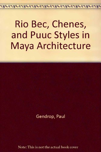 9780911437225: Rio Bec, Chenes, and Puuc Styles in Maya Architecture