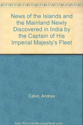 News of the Islands and the Mainland newly discovered in India. By the Captain of His Imperial Ma...