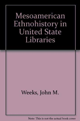 Mesoamerican Ethnohistory in United States Libraries. Reconstruction of the William E. Gates Coll...