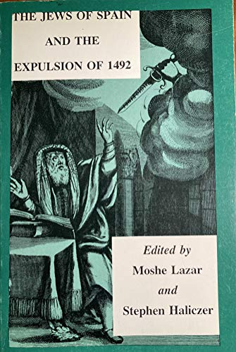 The Jews of Spain and the Expulsion: Moshe Lazar (Editor),