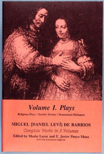 9780911437881: Miguel [Daniel Leví] de Barrios Complete Works Volume I. Plays.