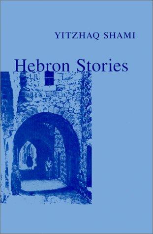 9780911437942: Hebron Stories (The Henry J. Leir library of Sephardica)