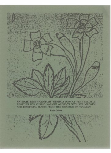 An Eighteenth-Century Herbal: Book of Reliable Remedies: Gubler, Ruth
