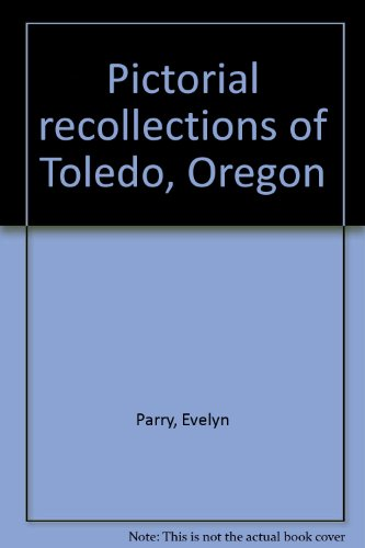 9780911443011: Pictorial recollections of Toledo, Oregon