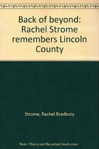 Back of beyond. Rachel Strome remembers Lincoln: LINCOLN COUNTY]. STROME,
