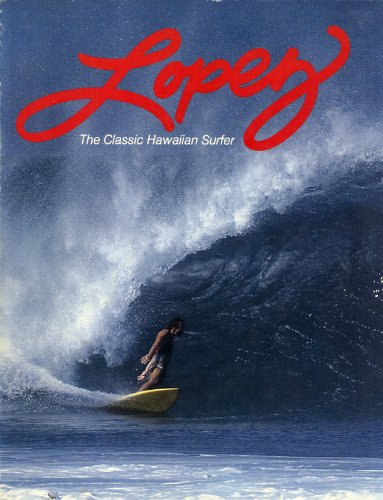 Lopez, the Classic Hawaiian Surfer: Carlos Lorch
