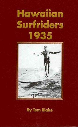 Hawaiian Surfriders, 1935: Tom Blake