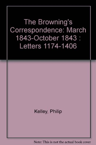 9780911459180: The Browning's Correspondence: March 1843-October 1843 : Letters 1174-1406
