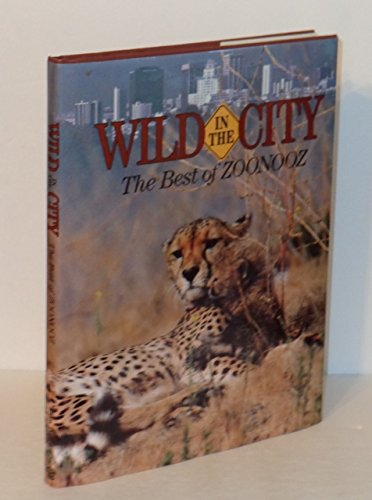 Wild in the City: The Best of Zoonooz (0911461124) by Wade, Bob