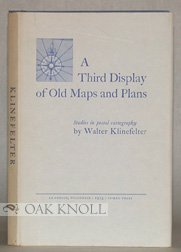 A third display of old maps and plans; studies in postal cartography: Klinefelter, Walter