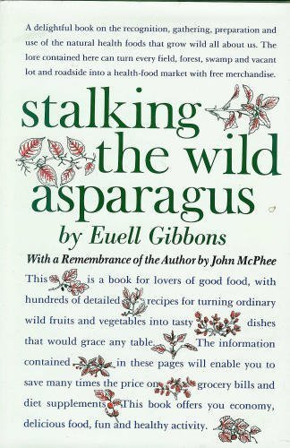 Stalking the Wild Asparagus (0911469044) by Euell Gibbons