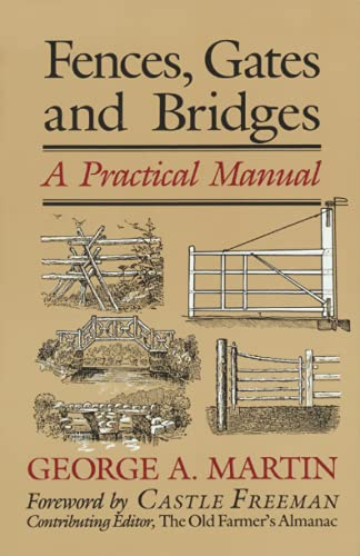 Fences, Gates & Bridges: A Practical Manual: George A. Martin