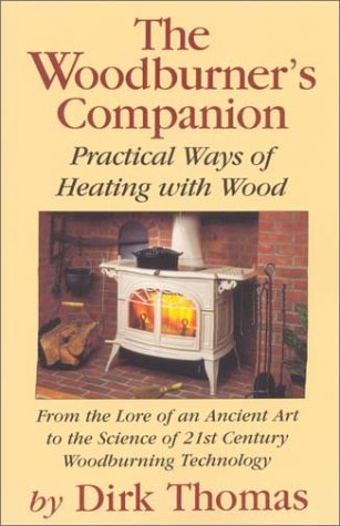 9780911469202: The Woodburner's Companion: Practical Ways of Heating With Wood