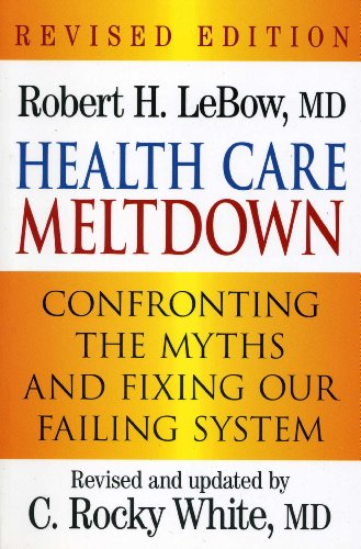 Health Care Meltdown : Confronting the Myths: C. Rocky M.