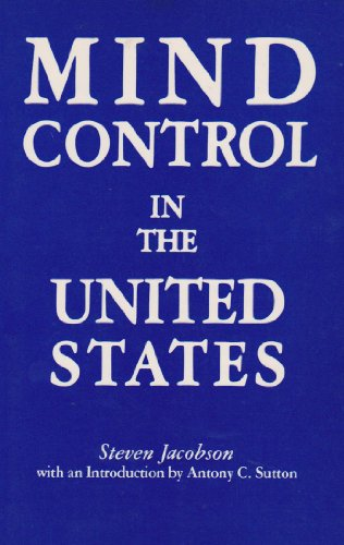 Mind Control in The United States: Jacobson, Steven; Sutton, Antony C. [Introduction]