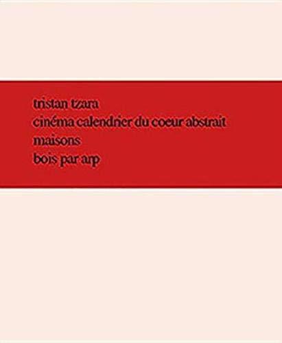 Tristan Tzara - Cinema Calendrier Du Coeur Abstrait Maisons Bois Par Arp (Hardback): Tristan Tzara