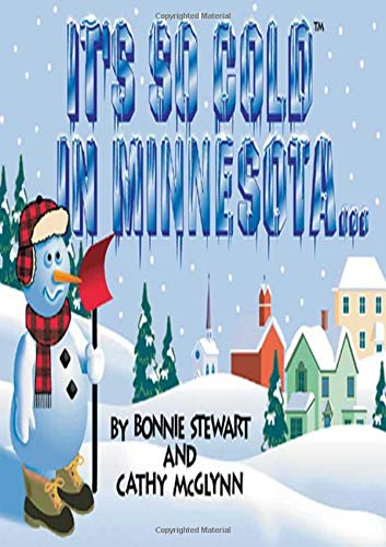 9780911493184: It's So Cold in Minnesota