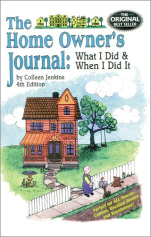 9780911493252: The Home Owner's Journal : What I Did When I Did It (fourth edition)