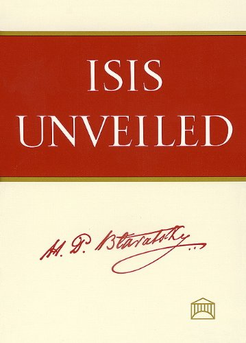 Isis Unveiled (Volumes 1 and 2): Helena Petrovna Blavatsky