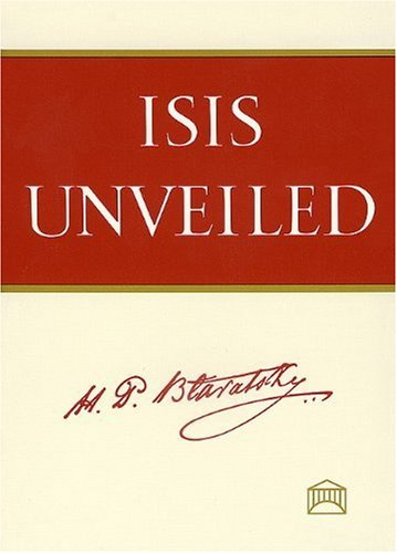 Isis Unveiled [Two Volume Set]: Helena P. Blavatsky
