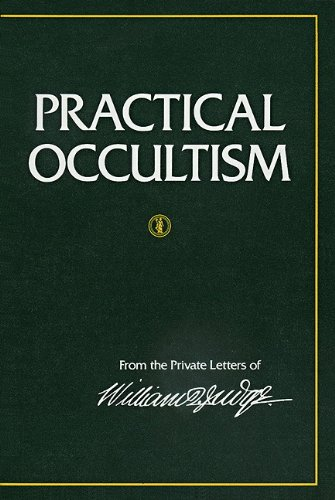 Practical Occultism: From the Private Letters of: Judge, William Q.