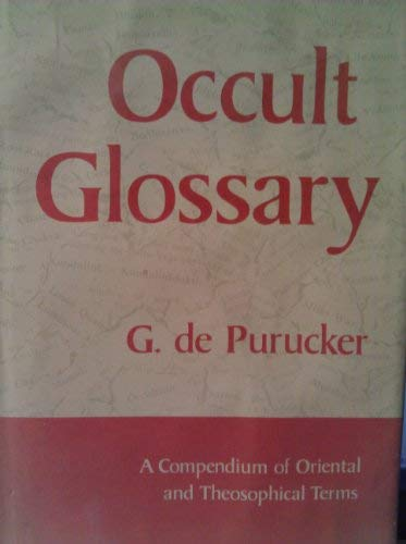Occult Glossary : A Compendium of Oriental and Theosophical Terms
