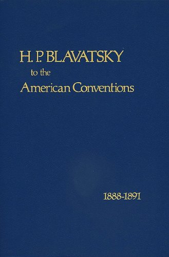 9780911500882: H. P. Blavatsky to the American Conventions 1888-1891