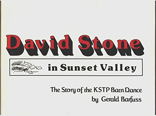 David Stone in Sunset Valley: The Story of the Kstp Sunset Valley Barn Dance