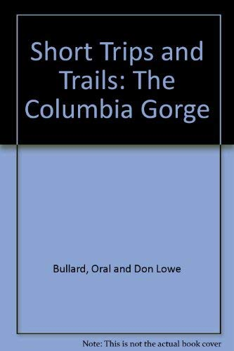 The Columbia Gorge: Short Trips and Trails