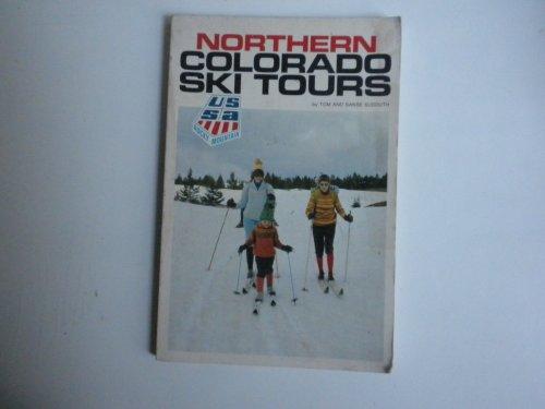 Northern Colorado Ski Tours: Thomas D. Sudduth;