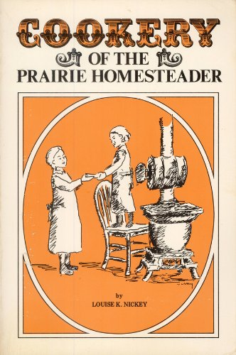 Cookery of the Prairie Homesteader: Nickey, Louise