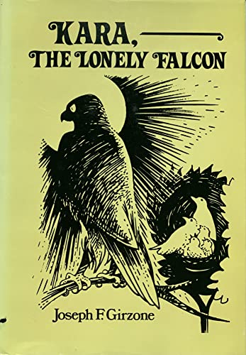 Kara: The Lonely Falcon (091151905X) by Joseph F. Girzone
