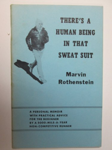 There's a human being in that sweat suit: Rothenstein, Marvin