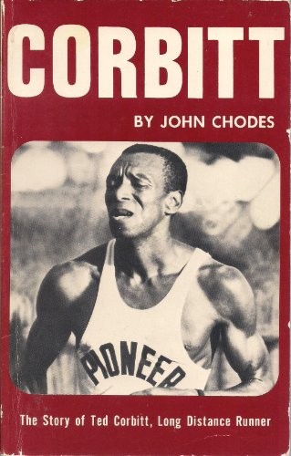 9780911520453: Corbitt: The Story of Ted Corbitt, Long Distance Runner